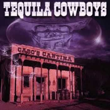 The Tequila Cowboys - Cabo's Cantina (2015)