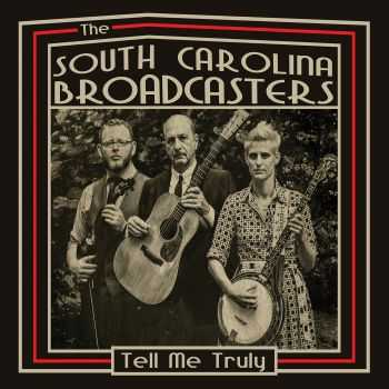 South Carolina Broadcasters - Tell Me Truly (2015)