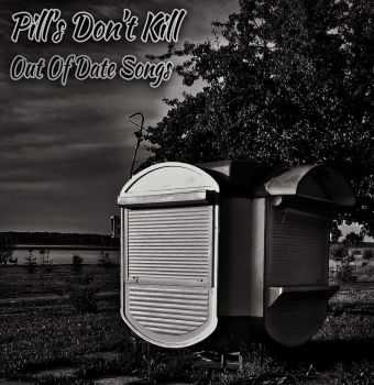 Pills Don't Kill - Out Of Date Songs [EP] (2015)