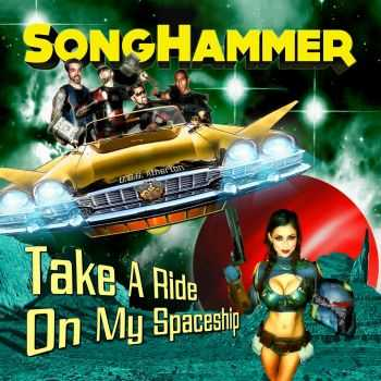 Songhammer - Take A Ride On My Spaceship (2015)