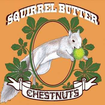 Squirrel Butter - Chestnuts (2015)