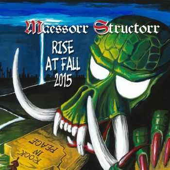 Maessorr Structorr - Rise At Fall 2015 (2015)