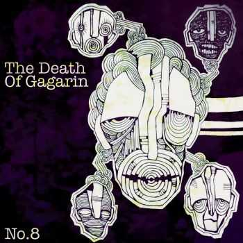The Death Of Gagarin - No. 8 (2015)