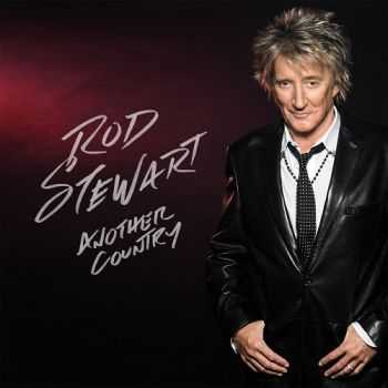 Rod Stewart - Another Country (Deluxe Edition) (2015)