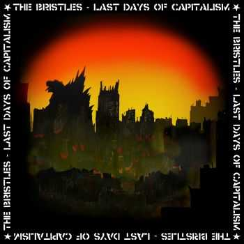 The Bristles - Last Days Of Capitalism (2015)