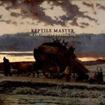 Reptile Master - In The Light Of A Sinking Sun (2015)