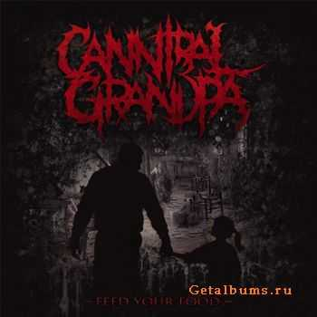 Cannibal Grandpa - Feed Your Food (2015)