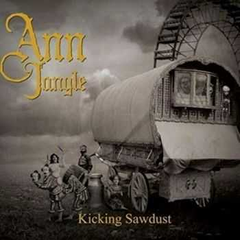 Ann Jangle - Kicking Sawdust (2015)