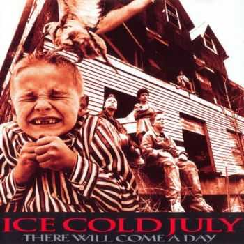 Ice Cold July - There Will Come A Day 1994 (Lossless+MP3)