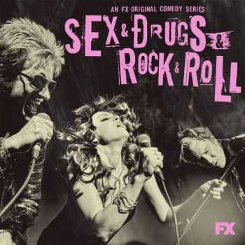 VA - Sex&Drugs&Rock&Roll (Songs from the FX Original Comedy Series) (2015)