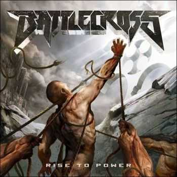 Battlecross - Rise to Power (2015) (Lossless)