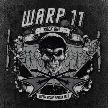 Warp 11 - Rock Out With Your Spock Out (2015)