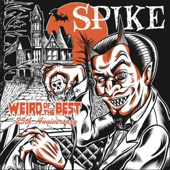 Spike - Weird of the Best (2015)