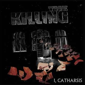 The Killing Hours - I, Catharsis (2015)