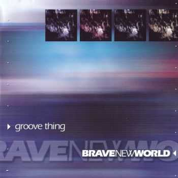Brave New World - Groove Thing (1999)