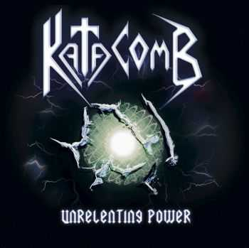 Katacomb - Unrelenting Power (2015)