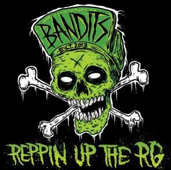 BANDITS - REPPIN UP THE RG (2015)
