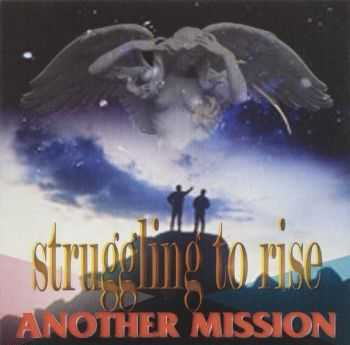 Antoher Mission - Struggling To Rise (1997)