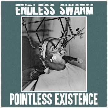 Endless Swarm - Pointless Existence (2015)