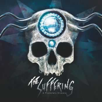 The Suffering - A Planetary Disease (2015)