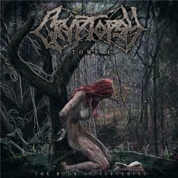 Cryptopsy - The Book of Suffering (Tome 1) (2015)