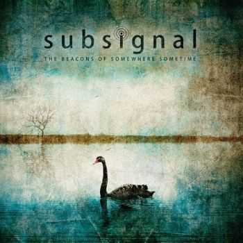 Subsignal - The Beacons Of Somewhere Sometime (Deluxe Edition) (2015)