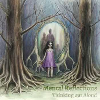 Mental Reflections - Thinking Out Aloud (2015)