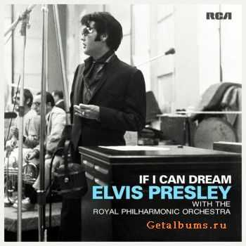 Elvis Presley & Royal Philharmonic Orchestra - If I Can Dream (2015)