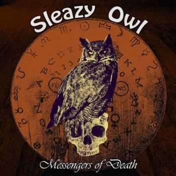 Sleazy Owl - Messengers Of Death (2015)