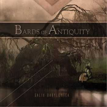 Bards Of Antiquity - Salix Babylonica (2015)