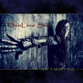 ThinLine Sid - Soft Machine (2015)