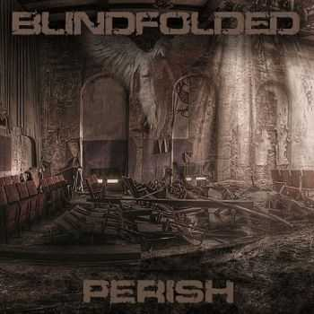 Blindfolded - Perish (2015)