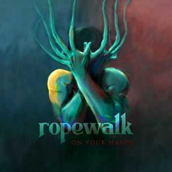 Ropewalk - On Your Hands (2015)
