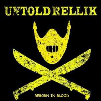 Untold Rellik - Reborn In Blood (2015)