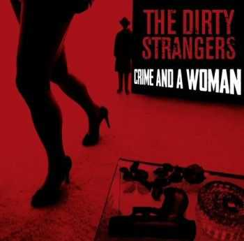 The Dirty Strangers - Crime And A Woman (2015)