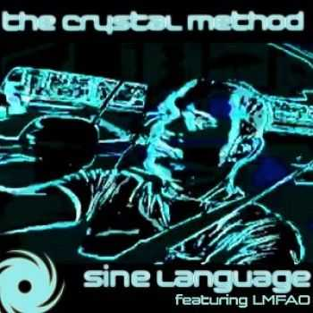 The Crystal Method & Lmfao ‎ - Sine Language (2010)