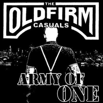 The Old Firm Casuals - Army Of One (EP) (2011)