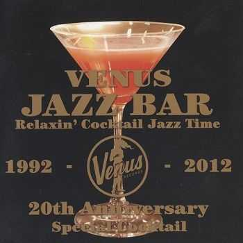 VA - Venus Jazz Bar: Relaxin' Cocktail Jazz Time (2012)