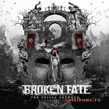 Broken Fate - The Bridge Between (2015)