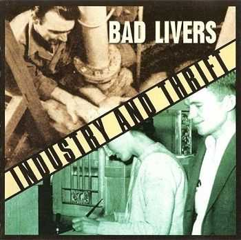 Bad Livers - Industry and Thrift (1998)