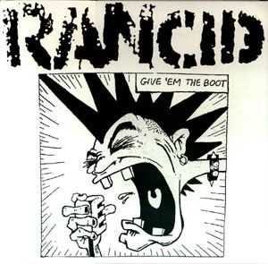 Rancid - Give 'em The Boot (1992)
