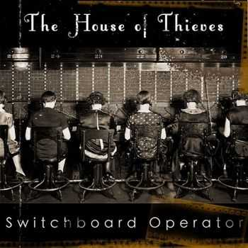 The House Of Thieves - Switchboard Operator (2015)