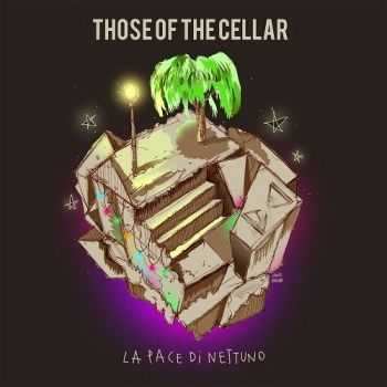 Those Of The Cellar - La Pace Di Nettuno (2015)