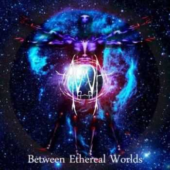 Aberration Within Arcadia - Between Ethereal Worlds (2015)