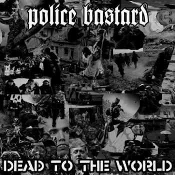 Police Bastard - Dead to the World (2015)