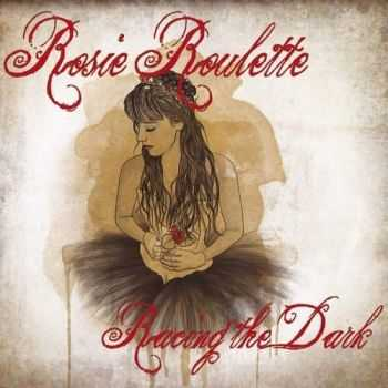 Rosie Roulette - Racing The Dark (2015)