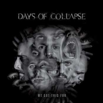 Days Of Collapse - We Got This Far (2015)