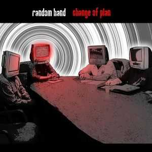 Random Hand - Change Of Plan (2007)