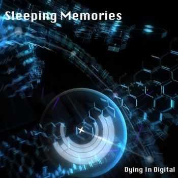 Sleeping Memories - Dying In Digital (2015)