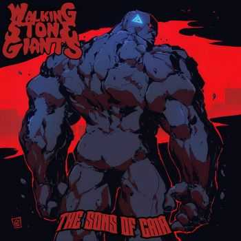 Walking Stone Giants - The Sons Of Gaia (2015)